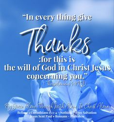 """""""Rejoice evermore. Pray without ceasing. In every thing give thanks: for this is the will of God in Christ Jesus concerning you.""""  1 Thessalonians 5:16-18 KJV ✞Grace and peace in Christ! Ephesians 2 8 9, 1 Thessalonians 5 16, Pray Without Ceasing, Our Savior, In Christ Alone, 2 Timothy, Give Thanks, Jesus Christ, Thankful"""