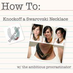 the ambitious procrastinator: DIY Swarovski Knock Off Necklace