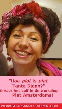 Tante Sjaan leert u, met een grote knipoog, Smartlappen zingen en oud volkstheater spelen in de UNIEKE workshop Plat Amsterdams!!