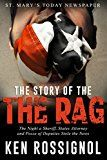 Free Kindle Book -   The Story of THE RAG! St. Mary's Today Newspaper: The Night a Sheriff, States Attorney and Posse of Deputies Stole the News