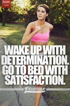 Determination leads to satisfaction...
