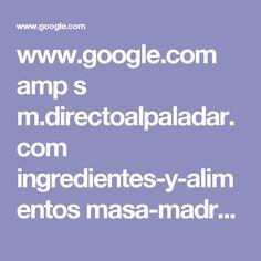 www.google.com amp s m.directoalpaladar.com ingredientes-y-alimentos masa-madre-natural-que-es-como-se-elabora-y-como-se-conserva amp