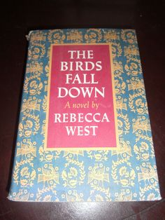 THE BIRDS FALL DOWN by Rebecca West 1966 1ST Edition HCDJ BOMC +clipped article