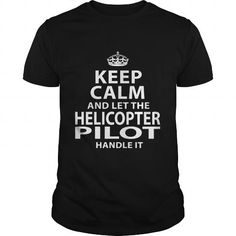 HELICOPTER PILOT T Shirts, Hoodies. Get it now ==► https://www.sunfrog.com/LifeStyle/HELICOPTER-PILOT-118560941-Black-Guys.html?57074 $22.99