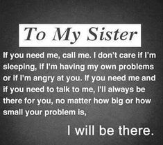 Top Inspiring Quotes about Sisters & l love my sister quotes Sweet Sister Quotes, Sister Quotes Funny, Brother Sister Quotes, Sister Birthday Quotes, Bff Quotes, Family Quotes, Friendship Quotes, Little Sister Poems, Missing Sister Quotes