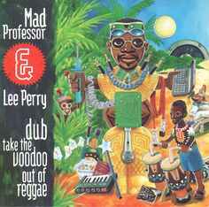Lee Scratch Perry and Mad Professor - 1996 dub take the voodoo out of reggae