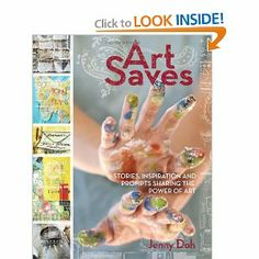 Art Saves: Stories, Inspiration and Prompts Sharing the Power of Art: Jenny Doh: 9781440309069: Amazon.com: Books