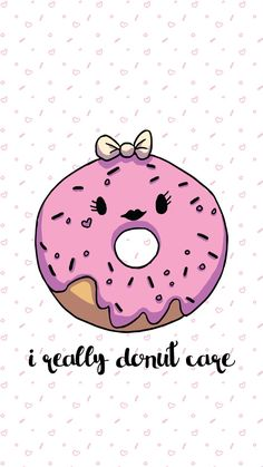 I Really Donut Care - Pink Donut Wallpaper