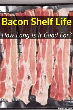 Does Bacon Go Bad and How Long Is It Good For? Here's How To Tell #bacon #Fitibility Canned Bacon, Beef Bacon, Types Of Bacon, Food Shelf Life, Can I Eat, Canadian Bacon, Eating Raw