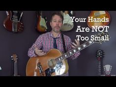 Why Your Hands Are NOT Too Small to Play Guitar - YouTube