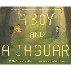 A Boy and a Jaguar - speaks to children who feel misunderstood - true story about Alan Rabinowitz, a wildlife conservationist who grew up with a stutter and his view on being different.
