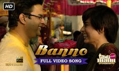 Banno - Song of Tanu Weds Manu Returns - Download Audio & Video Song Of This Movie - at http://mobvd.com/