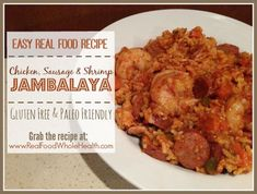 An easy real food recipe for the Cajun delight, jambalaya! Naturally gluten free and make it paleo friendly with cauliflower rice. Yum!