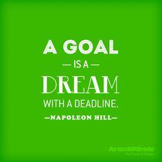 """A goal is a dream with a deadline."" — Napoleon Hill #Goal #Dream #Quote"