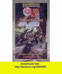 Sword Play Forgotten Realms Netheril 01 Clayton Emery ,   ,  , ASIN: B000TXG084 , tutorials , pdf , ebook , torrent , downloads , rapidshare , filesonic , hotfile , megaupload , fileserve