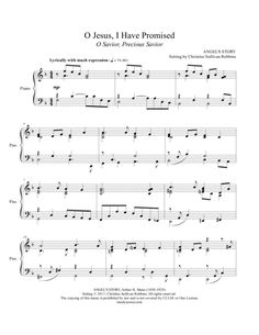 O Jesus, I Have Promised. A meditative piano sheet music arrangement of the hymn tune Angel's Story that is easily learned. Excellent for Ash Wednesday, Lenten Services, Confirmations, and any services focusing on a renewal of faith. Alternate title for this hymn is O Savior, Precious Savior.