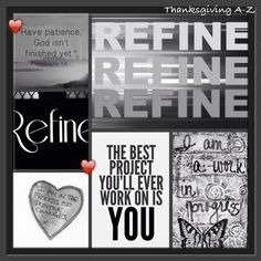 """Day 18 ~Refine ♥️ A favorite word of mine; the name of my blog! I love the definition """"To improve or perfect by pruning or polishing."""" ♥️ Always thankful that God is not finished with me yet; I am a work in progress! Amen!"""