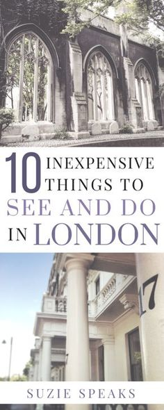 10 inexpensive, unusual and interesting things to see and do in London #traveldestinations #London