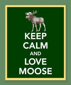 Keep Calm and Love Moose Print vooral love moose en blijf ook wat rustig