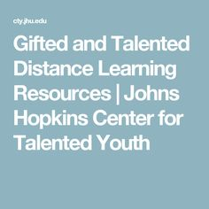 Gifted and Talented Distance Learning Resources | Johns Hopkins Center for Talented Youth