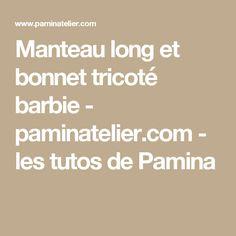 Manteau long et bonnet tricoté barbie - paminatelier.com - les tutos de Pamina