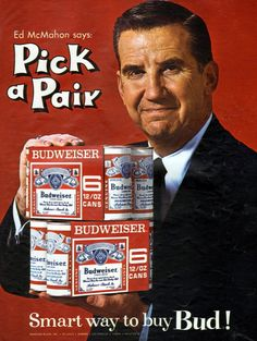 Budweiser - 1966, yeah Ed knows what he is talking about