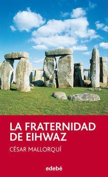 Mallorquí, César. La fraternidad de Eihwaz. Ed. Edebé (Nómadas, 1998). A partir de 12 años.