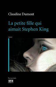 La petite fille qui aimait Stephen King par Claudine Dumont