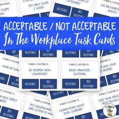56 Acceptable / Not Acceptable In the Workplace for Special Education. Variety of generic questions that could be applicable at most jobs. Print, laminate, cut for long term use. Use clothes pins or a dry erase marker to mark the correct answer. Great for