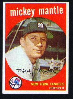 1959 Topps Baseball Card of Mickey Mantle. That was the year I started collecting baseball cards, had about five of these--did *not* put the Mick in my bicycle spokes!