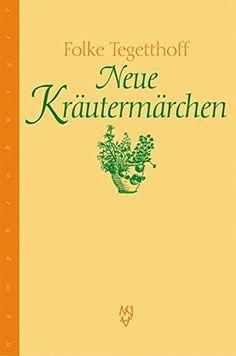 Neue Kräutermärchen by Folke Tegetthoff http://www.amazon.de/dp/3485010529/ref=cm_sw_r_pi_dp_fFM9wb1SAZFQ3