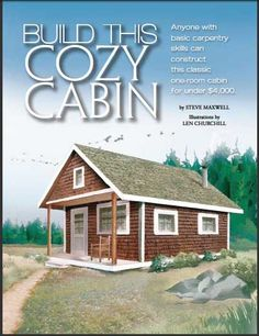 How to build a 14-by-20-foot cozy cabin featuring a sleeping loft over the porch for about $4,000. | #DIY Tiny Homes