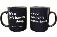 Left handed thigns!!!!!!!!! Want/Need them :-)