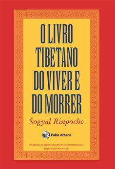 O Livro Tibetano do Viver e do Morrer – 13ª Ed. 2014