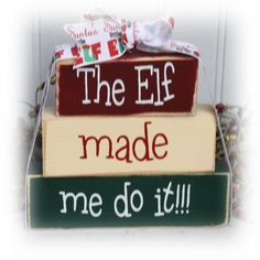 This House Under Elf Surveillance Itty Bitty Wood Stacking Blocks by ImJustSayinSigns on Etsy Christmas Blocks, Christmas Wood Crafts, Christmas Signs, Christmas Projects, Holiday Crafts, Christmas Holidays, Christmas Decorations, Christmas Ornaments, Christmas Ideas