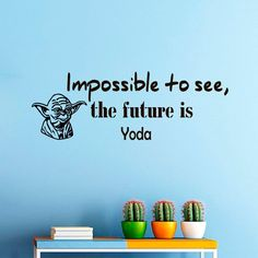 Wall Decals Star Wars Quote Impossible to see The Future Is Yoda Quotes Children Nursery Room Bedroom Office Window Dorm Gym Sport Vinyl Sticker Wall Decor Murals Wall Decal: Amazon.co.uk: Kitchen & Home