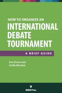 How to Organize an International Debate Tournament: A Brief Guide. Download this guide from IDebate Press for free here:  http://idebate.org/sites/live/files/HT%20Organize%20A%20Debate%20Tournament_final.pdf