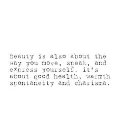 Beauty is about finding your authentic self and having the courage to life your authentic life.