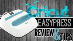 Cricut EasyPress Review & Tips