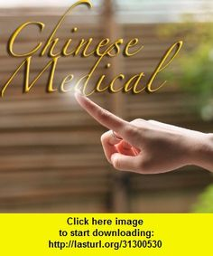 Chinese Medical(Complete Guide) , iphone, ipad, ipod touch, itouch, itunes, appstore, torrent, downloads, rapidshare, megaupload, fileserve