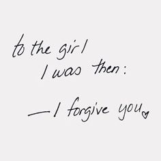 Dear young Anna I forgive you. I Dont Care Quotes, Go For It Quotes, Up Quotes, Quotes To Live By, Made A Mistake Quotes, Lost Trust Quotes, Forget The Past Quotes, Quotes About Making Mistakes, Go Away Quotes