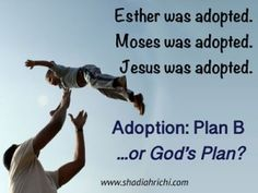 I LOVE this! Even though Adoption was never our plan B just part of our plan I appreciate it being said...GOD'S PLAN! AMEN!