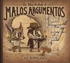 Un libro ilustrado de malos argumentos / Ali Almossawi ; traducido al español por María Corchero