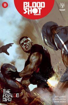 Preview: Bloodshot Reborn #13, Story: Jeff Lemire Art: Lewis LaRosa Covers: Ben Oliver, Jeffrey Veregge, Tula Lotay & Mike Choi Publisher: Valiant Comics Publication Date: M..., #All-Comic #All-ComicPreviews #BenOliver #BloodshotReborn #Comics #JeffLemir