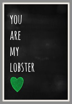 you+are+my+lobster+chalkboard+print++version+1+85+by+audreyandgem,+$15.00