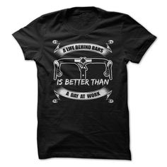 Life Behind Bars is Better Than a Day at Work.  Funny Clever Workout Gym Fitness Quotes Sayings T-Shirts Hoodies Tees Gym Tank Tops Cycling Biking