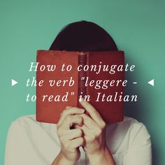 Learn how to conjugate and use the Italian verb leggere, which means to read, through conjugation tables and examples. Italian Verbs, Italian Language, Learning Italian, Vocabulary, Helpful Hints, Study, Reading, Quotes, Languages