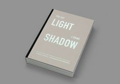 You say light, I say shadow, by Art & Theory