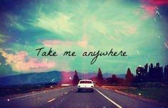 Take me anywhere travel around the world quote