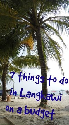 7 things to do in Langkawi on a budget